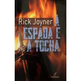 A Espada E A Tocha | Rick Joyner