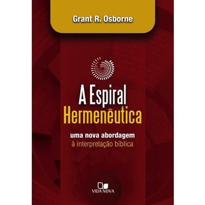 A Espiral Hermenêutica | Grant R. Osborne