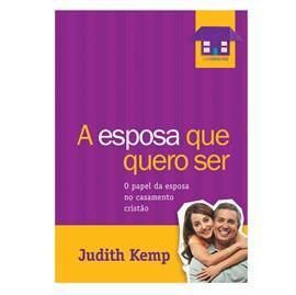 A Esposa que Eu Quero Ser | Judith Kemp