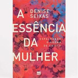 A Essência da Mulher | Denise Seixas