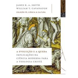A Evolução e a Queda | James K. A. Smith