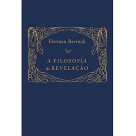 A Filosofia Da Revelação | Herman Bavinck