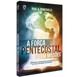 A Força Pentecoste em Missões | Paul A. Pomerville