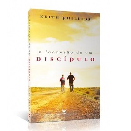 A Formação de um Discípulo | Keith Phillips