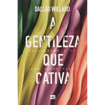 A Gentileza que Cativa   Dallas Willard