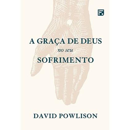 A Graça de Deus no seu Sofrimento | David Powlison