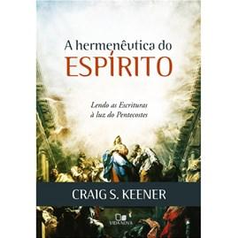 A Hermenêutica do Espírito | Craig S. Keener