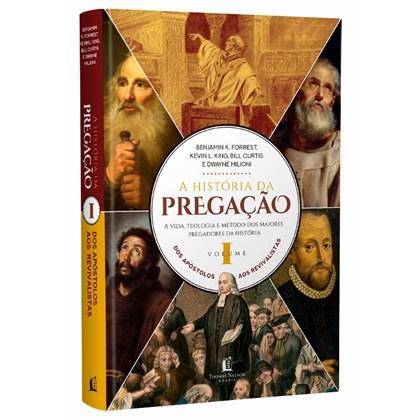A História da Pregação | Vol. 1 | Dos Apóstolos aos Revivalistas