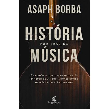 A História por trás da Música | Asaph Borba