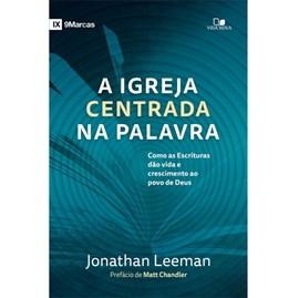 A Igreja Centrada na Palavra | Jonathan Leeman