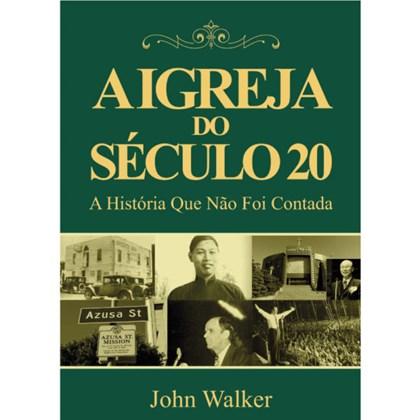 A Igreja Do Século 20   John Walker