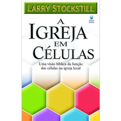 A Igreja em Células | Larry Stockstill