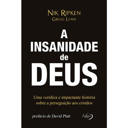 A Insanidade de Deus | Nik Ripken Greeg Lewis