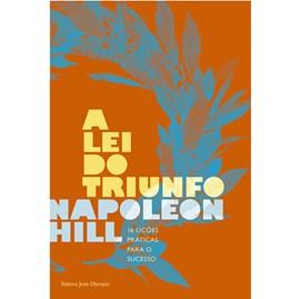 A Lei do Triunfo | 16 Lições Práticas para o Sucesso | Napoleon Hill