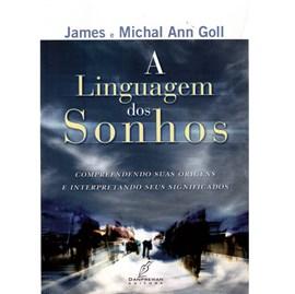 A Linguagem dos Sonhos | James e Michal Ann Goll