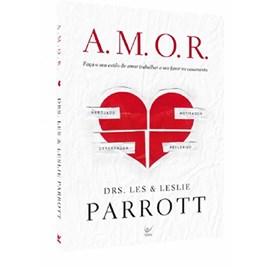 A.M.O.R | Les Parrott & Leslie Parrott