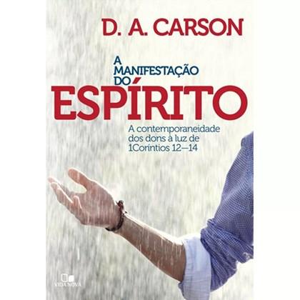 A Manifestação do Espírito   D. A. Carson