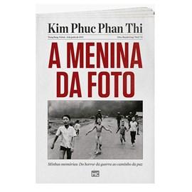 A Menina da Foto   Kim Phuc Phan Thi