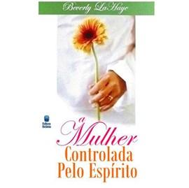 A Mulher Controlada Pelo Espírito | Beverly La Haye