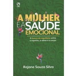 A Mulher e a Saúde Emocional | Rejane Souza Silva
