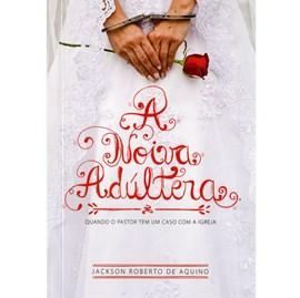 A Noiva Adúltera   Jackson Roberto de Aquino
