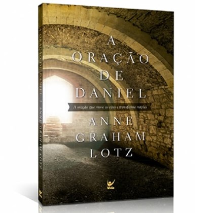 A Oração de Daniel   Anne Graham Lotz