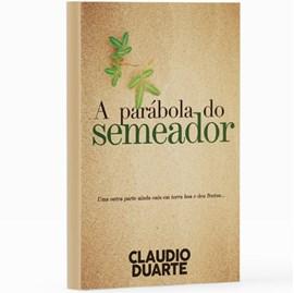 A Parábola do Semeador | Pr. Cláudio Duarte