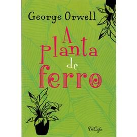 A Planta de Ferro | George Orwell