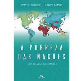 A Pobreza das Nações | Wayne Grudem