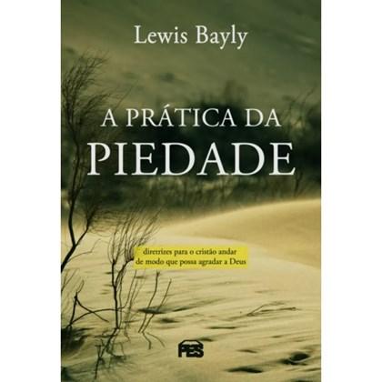 A Prática da Piedade | Lewis Bayly