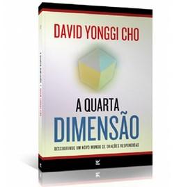 A Quarta Dimensão | David Paul Yonggi Cho