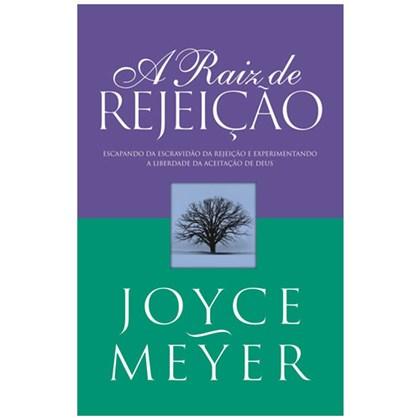 A Raiz de Rejeição   Joyce Meyer