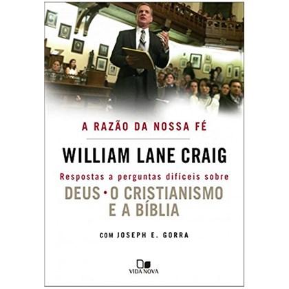 A Razão da Nossa Fé | William Lane Craig