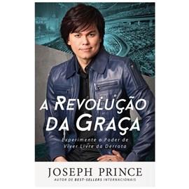 A Revolução da Graça | Joseph Prince