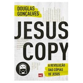 A Revolução das cópias de Jesus | Douglas Gonçalves