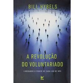 A Revolução do Voluntáriado | Bill Hybels