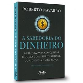 A Sabedoria do Dinheiro  | Roberto Navarro