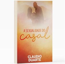 A Sexualidade do Casal | Pr. Cláudio Duarte