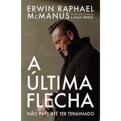 A última flecha | Erwin McManus