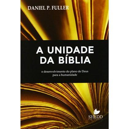 A Unidade Da Bíblia | Daniel P. Fuller