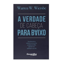 A Verdade de Cabeça para Baixo | Warren W. Wiersbe