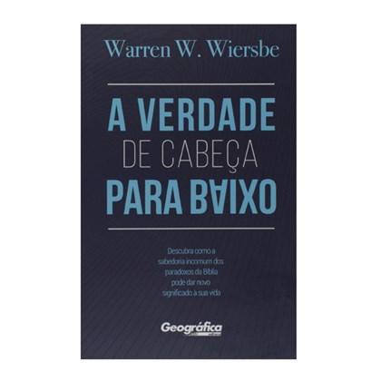 A Verdade de Cabeça para Baixo   Warren W. Wiersbe