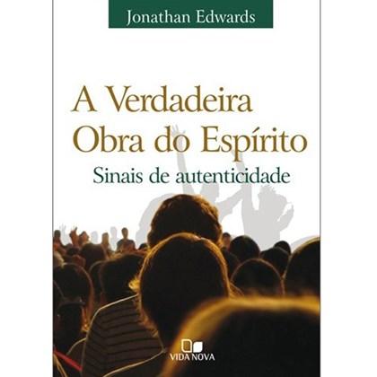 A Verdadeira obra do espírito | Jonathan Edwards
