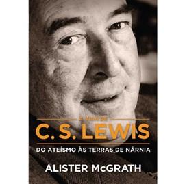 A Vida De C. S. Lewis | Alister McGrath