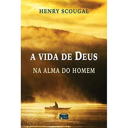 A vida de Deus na Alma do Homem | Henry Scougal