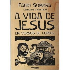 A vida de Jesus em versos de Cordel   Fábio Sombra