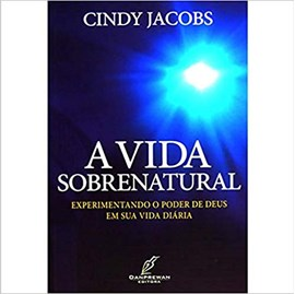 A Vida Sobrenatural | Cindy Jacobs