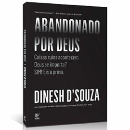 Abandonado por Deus | Dinesh D´Souza