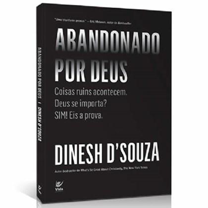 Abandonado por Deus   Dinesh D´Souza