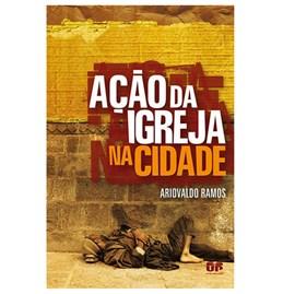 Ação da Igreja na cidade | Ariovaldo Ramos